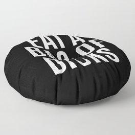 EAT A BAG OF DICKS (Black & White) Floor Pillow