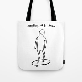 EVERYTHING WILL BE OKAY - positive mantra illustration Tote Bag