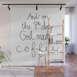 God Made Coffee Wall Mural