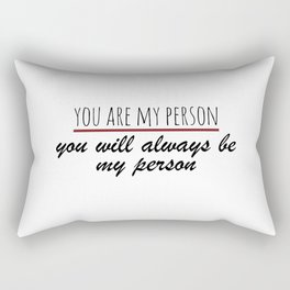 You are my person - Grey's Anatomy Rectangular Pillow