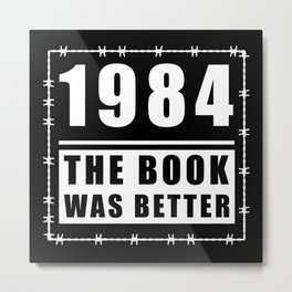1984 the book was better Metal Print