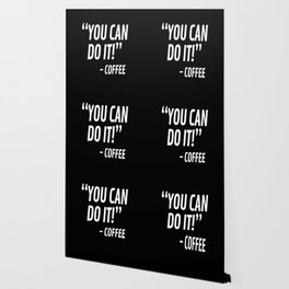 You Can Do It - Coffee (Black & White) Wallpaper