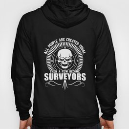 all people are created equal then a few become surveyors biker t-shirts Hoody
