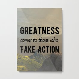 Motivational Poster - Take Action! Metal Print