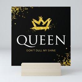 Queen - Don't Dull My Shine Mini Art Print