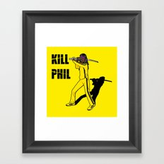 Kill Phil Framed Art Print