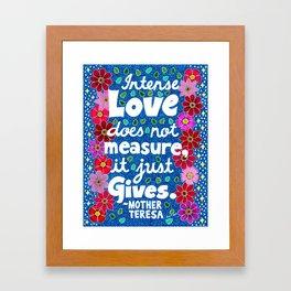 Intense Love Does Not Measure Framed Art Print