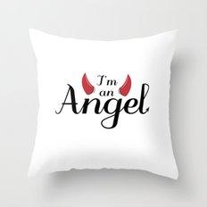 I'm an Angel...not Throw Pillow