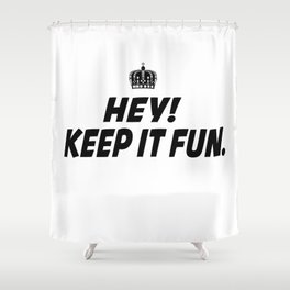 Kep It Fun Shower Curtain