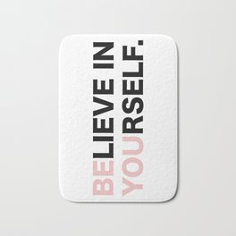 Be Yourself and Be You! Bath Mat