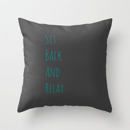 Sit Back and Relax | Grey and Blue Green Simple Handwriting Typography Throw Pillow