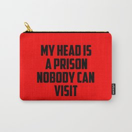 my head is a prison funny quotes Carry-All Pouch