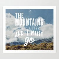 the mountains are calling Art Prints featuring The Mountains are calling by Hillary Murphy