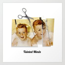 Tainted Minds Art Print