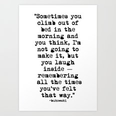 Charles Bukowski Typewriter Quote Morning Art Print