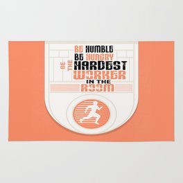 Be humble Be hungry Be the hardest worker Inspirational Quote Rug