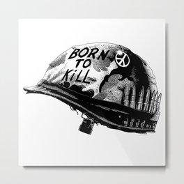 Born to kill-Full metal jacket-Movie-War-Vietnam Metal Print