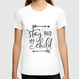 Stay Wild My Child, Calligraphy Print,Stay Wild Moon Child,Kids Room Decor,STAY WILD SIGN,Children Q T-shirt