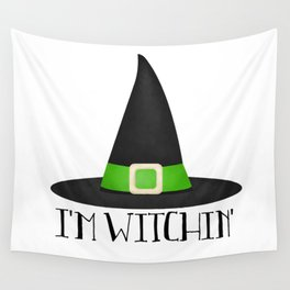 I'm Witchin' Wall Tapestry