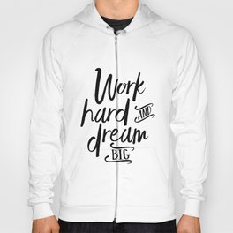 WORK HARD And DREAM Big, Motivational Quote,Inspirational Quote,Success Quote,Office Decor,Work Hard Hoody