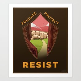 Educate, Protect, Resist Art Print