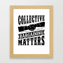 Collective Bargaining Pro Labor Union Worker Protest Light Framed Art Print