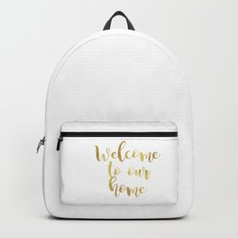 Welcome to our home Backpack