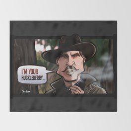 I'm Your Huckleberry (Tombstone) Throw Blanket