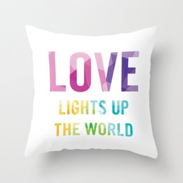 Love Lights Up The World Quote Throw Pillow