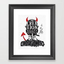 CREATION NEEDS A DEMON Framed Art Print