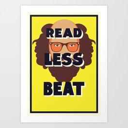 Read Less Beat - Allen Ginsberg Art Print