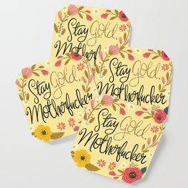 Pretty Sweary- Stay Gold MotherF'er Coaster
