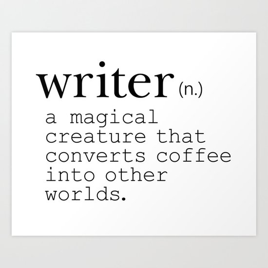 Writer Definition - Converting Coffee by rubyandpearl
