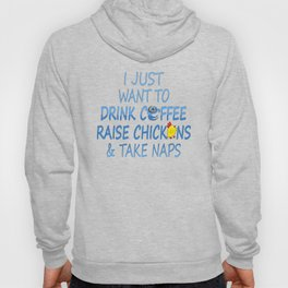 Coffee, Chickens And Naps Hoody