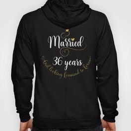 Married 36 Years And Looking Forward To Forever Cute Couples graphic Hoody