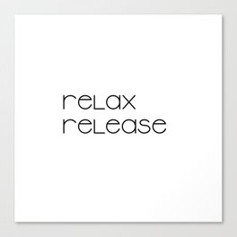 Relax and Release (black) T-Shirt Canvas Print