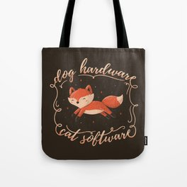Dog Hardware Cat Software Tote Bag