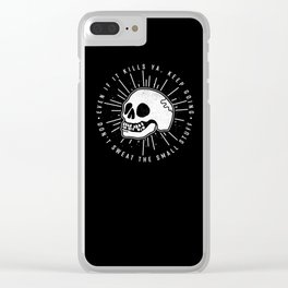 Even if it kills ya' Clear iPhone Case