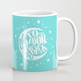 i love you to the moon and back Coffee Mug