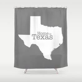 Home is Texas Shower Curtain