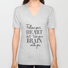 PRINTABLE WALL ART, Follow Your Heart But Take Your Brain With You, Funny Print,Quote Prints Unisex V-Neck