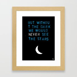 But without the dark. Framed Art Print