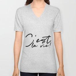 C'est la vie - typographic print. Unisex V-Neck