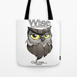 OWL! Wise and beautiful Tote Bag