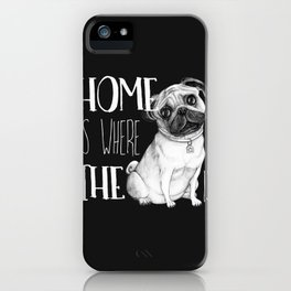 Home Is Where The Dog Is (Pug) Black iPhone Case