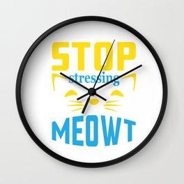 Stop Stressing Meowt Cat Lover Wall Clock
