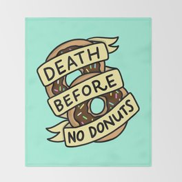 Death Before No Donuts Throw Blanket