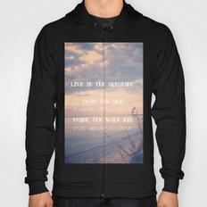 Live in the Sunshine, Swim the Sea Hoody