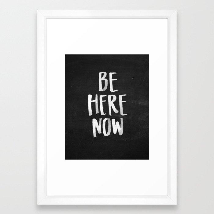 Be Here Now Chalkboard Framed Art Print by jenposford | Society6
