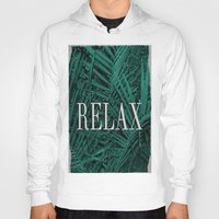 relax Hoodies featuring RELAX by sincerelykarissa